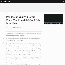 Ten Questions You Never Knew You Could Ask In A Job Interview