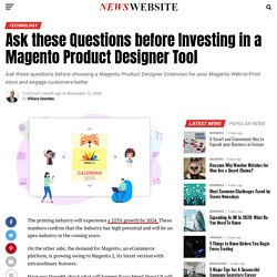 Ask these Questions before Investing in a Magento Product Designer Tool
