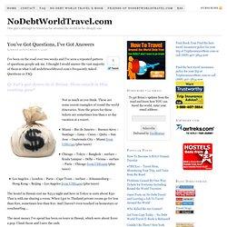 You've Got Questions, I've Got Answers — NoDebtWorldTravel.com
