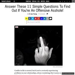 Answer These 11 Simple Questions To Find Out If You're An Offensive Asshole!
