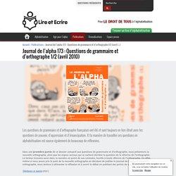 Journal de l'alpha 173: Questions de grammaire et d'orthographe 1/2 (avril (...) - Lire et Écrire