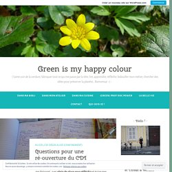 Questions pour une ré-ouverture du CDI – Green is my happy colour