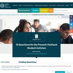10 Questions for the Present: Parkland Student Activism