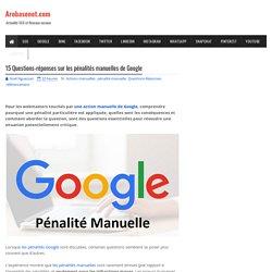15 Questions-réponses sur les pénalités manuelles de Google