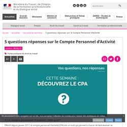 5 questions réponses sur le Compte Personnel d'Activité - L'actualité du ministère
