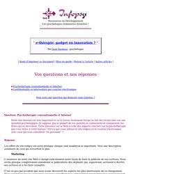 e-thérapie: I - Réponses aux questions personnelles (Vos questions et nos réponses)