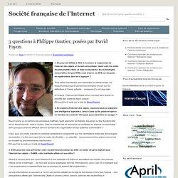 3 questions à Philippe Gautier, posées par David Fayon