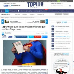 Top 10 des questions philosophiques que soulève Superman
