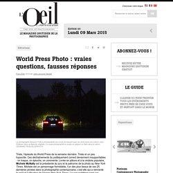 World Press Photo : vraies questions, fausses réponses - L'Oeil de la Photographie