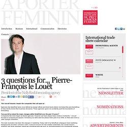 3 questions à… Pierre-François le Louët