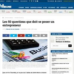 Les 50 questions que doit se poser un entrepreneur