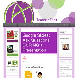 Google Slides: Ask Questions DURING a Presentation - Teacher Tech