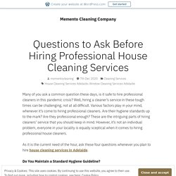 Questions to Ask Before Hiring Professional House Cleaning Services