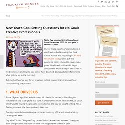 New Year's Goal-Setting Questions for No-Goals CreativesA Hut Of Questions