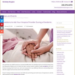 Questions to Ask Your Hospice Provider During a Pandemic