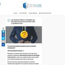 20 questions à poser au recruteur en entretien d'embauche – Seekube Blog