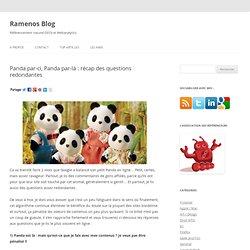 Panda parci, Panda parlà : récap des questions redondantes