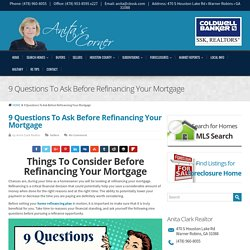 9 Questions To Ask Before Refinancing Your Mortgage