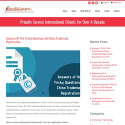 Answers of the Tricky Questions on China Trademark Registration