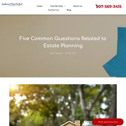 Common questions of estate planning with Jackson Estate Planning Attorneys