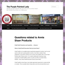 Questions related to Annie Sloan Products