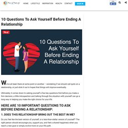 10 Questions To Ask Yourself Before Ending A Relationship