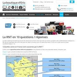 la RNT en 10 questions réponses - La boutique d Eric