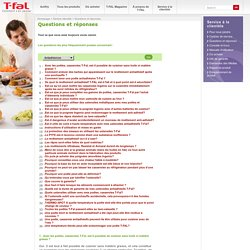 Questions et réponses - Service clientèle - Tefal Canada