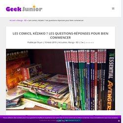 Les comics, kézako ? Les questions-réponses pour bien commencer – Geek Junior –