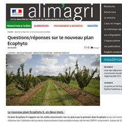 MAAF 05/11/15 Questions/réponses sur le nouveau plan Ecophyto