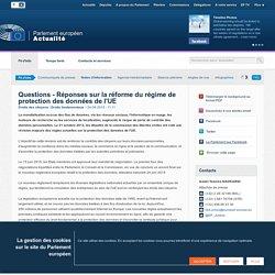 Questions - Réponses sur la réforme du régime de protection des données de l'UE