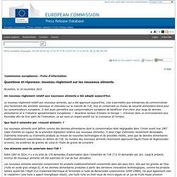 COMMISSION EUROPEENNE 16/11/15 Questions et réponses: nouveau règlement sur les nouveaux aliments