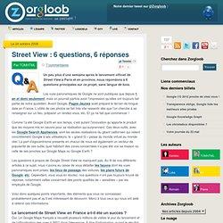 Street View : 6 questions, 6 réponses
