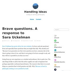 Brave questions. A response to Sara Uckelman – Handling Ideas