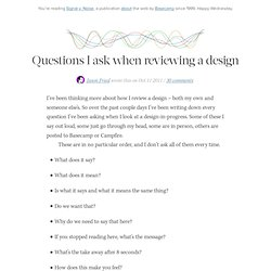 Questions I ask when reviewing a design by Jason Fried of Basecamp