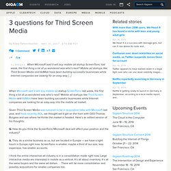 3 questions for Third Screen Media