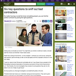Six key questions to sniff out bad contractors