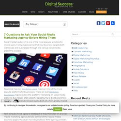 7 Questions to Ask Your Social Media Marketing Agency Before Hiring Them