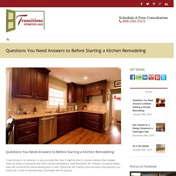 Questions You Need Answers to Before Starting a Kitchen Remodeling