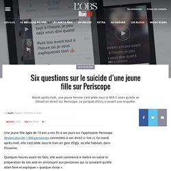 Six questions sur le suicide d'une jeune fille sur Periscope