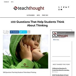 100 Questions That Help Students Think About Thinking