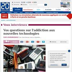 Vos questions sur l'addiction aux nouvelles technologies