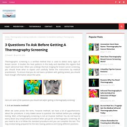 3 Questions To Ask Before Getting A Thermography Screening