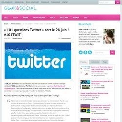 «101 questions Twitter» sort le 28 juin ! #101TWIT