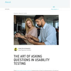 The Art of Asking Questions in Usability Testing