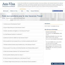 Foire aux questions pour le Visa Vacances Travail