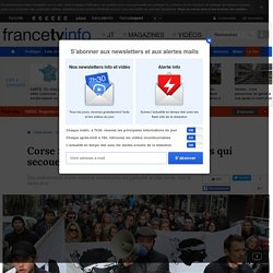 Corse : sept questions sur les violences qui secouent Ajaccio depuis Noël