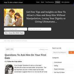Questions To Ask Him On Your First Date - How To Win a Man's Heart