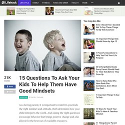 15-questions-ask-your-kids-help-them-have-good-mindsets
