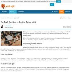 The Top 6 Questions to Ask Your Tattoo Artist